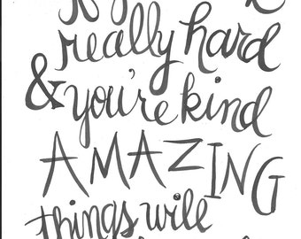 If You Work Really Hard & You're Kind Amazing Things Will Happen-Handlettered Conan O'Brien Quote Print