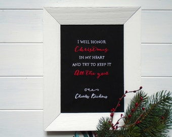 Christmas Chalkboard Series_I will honor Christmas - Framed hand embroidery / handmade gift  / wall hanging / Charles Dickens quote/