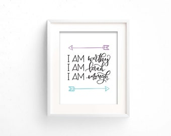 I am worthy. I am loved. I am enough. / printable wall art / printable quote / motivational print / arrows / inspirational digital download
