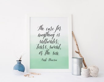 The Cure For Anything is Salt Water Sweat Tears Or The Sea Print » Isak Dinesen Quote » Watercolor Ombre Art » Beach Decor » Digital Print