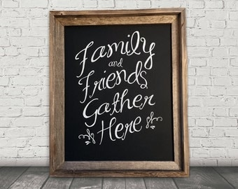 Rustic Framed 16x20 Hand Painted Family and Friends Gather Here Chalkboard Sign