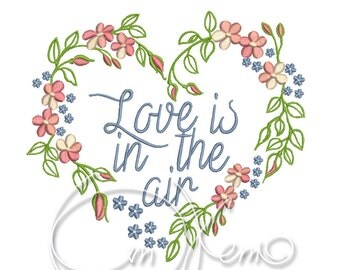 MACHINE EMBROIDERY DESIGN - Love is in the air, heard embroidery, Valentines heart, Valentine's day, Anniversary heart