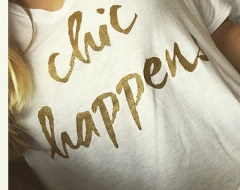 Chic Happens T-Shirt