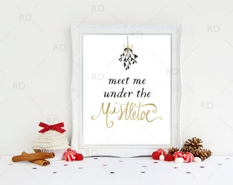 SALE! Meet me under the mistletoe - PRINTABLE Wall Art / Christmas Wall Art / Mistletoe art / Mistletoe Printable / Christmas Mistletoe