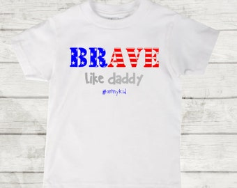 Brave like daddy Military Kid Shirt. Military family. Army Kid. Marine Kid. Airforce Kid. Navy Kid. American Proud. Little Solider