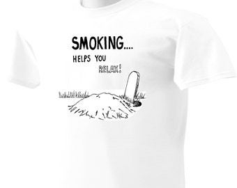 Smoking Helps You Relax T-Shirt Funny Quit Smoking