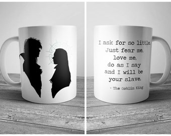 "Labyrinth Jareth & Sarah David Bowie Coffee Mug  11 oz White Ceramic Cup Goblin King quote ""I ask for so little.. and I will be your slave."""