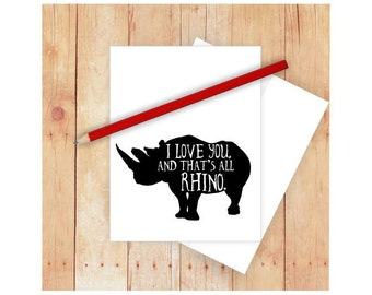 I Love You Card, Rhino Card, Funny Anniversary Card, Rhino Pun, Funny Pun Card, Rhinoceros Art, Funny Love Card