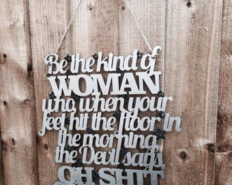 Be The Kind Of Woman Quote Plaque