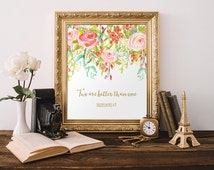 Bible Verse Printable Art Print Two Are Better Than One Ecclesiastes 4:9 Scripture Verse Christian Wall Art Floral 5x7 8x10 Instant Download