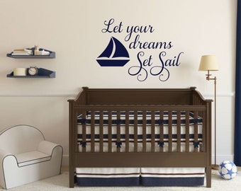 Let Your Dreams Set Sail Wall Decal Nautical Wall Decal Sailboat Wall Decal Ocean Decal Sailboat Decal Boy Nursery Decal Nautical Vinyl