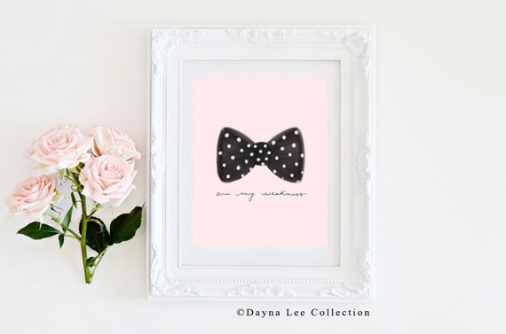 Bows are my weakness - Digital Illustration Art Quote Print