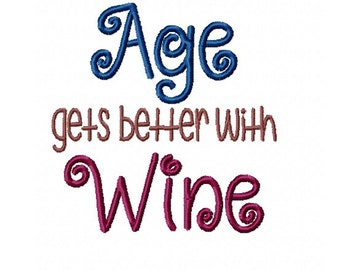 Age Gets Better With Wine - Machine Embroidery Design - 4x4