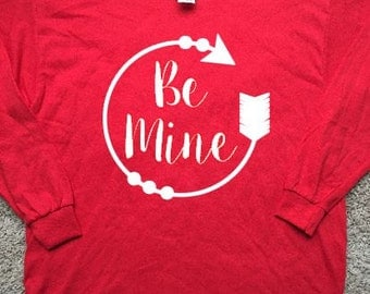 Be Mine Valentine's Long Sleeve Tshirt for Youth or Adult