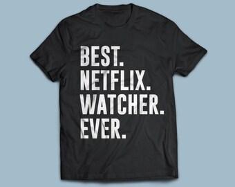 BEST Netflix Watcher EVER T-shirt