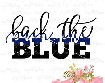 Back The Blue SVG | Thin blue line | Police svg | Cop svg | Law Enforcement | Cut File | SVG DXF | svg files for Cricut