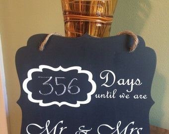Days until we are Mr. & Mrs. Chalk Board Sign –  Perfect for the newly engaged couple! A fun and exciting way to count down to the big day.
