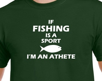 f Fishinh Is A Sport I 'M An Athlete T-Shirt, Tee, Gift, Hobby, Sports, Free Time,Leisure,Fish,Digital Printing,Eco Friendly Ink, S-3XL, DTG
