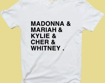Madonna Mariah Kylie Cher Whitney - T Shirt Tank Top Women Men