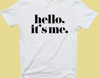 Hello, It's me.  - T Shirt or Tank Top - Women - Men