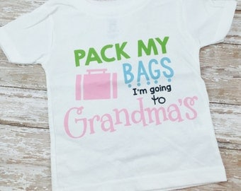 Pack my Bags I'm Going to Grandma's / Tshirt or Onesie
