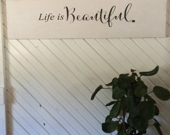 Life is beautiful wood sign *Salted words 12x48
