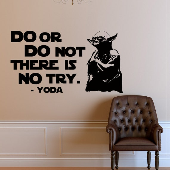 Yoda Quote There Is No Try: Wall Decal Star Wars Quote Do Or Do Not There Is No Try Yoda