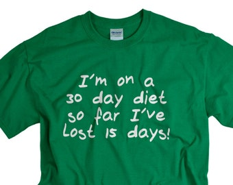 Funny Weight Loss Shirt for Men and Women Diet Tshirt - Dieting - Funny Gifts for Him or Her - Fun Losing Weight Motivation