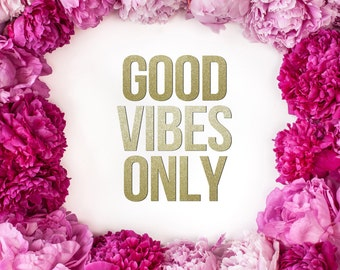 GOOD VIBES ONLY Glitter Banner || Daily Reminder | Home Décor | Birthday Parties | Bachelorette Bashes | Best Friends