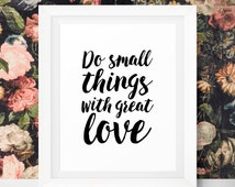 Love Printable Quote Art Print Printable Women Gift Nursery Wall Art Best Selling Items Do Small Things With Great Love Mother Teresa Quote