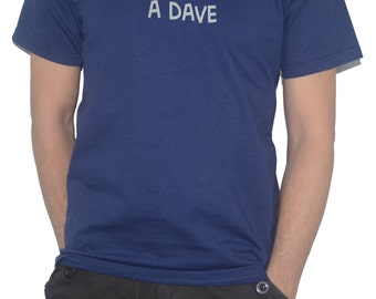 Everyone Knows a Dave T-Shirt Funny Slogan