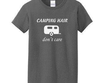 CAMPING HAIR don't care with camp trailer shirt. Variety of colors. Camping shirt. Camp shirt. RV clothing. Vacation apparel. Messy hair.