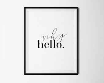Why Hello Print, Why hello poster, Why hello art, Hello print, Hello poster, Hello printable, Why hello wall art, Printable, Digital art