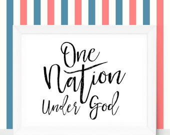 July 4th Printable 4th of July Printable Party Patriotic Printable Print Decor One Nation Under God Fourth of July Forth of July 4th Decor