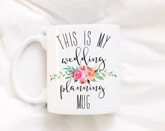 This is my wedding planning mug/bride to be/fiance mug/cute coffee mug/wedding gift/floral mug/coffee/coffee mug/mug/coffeecup