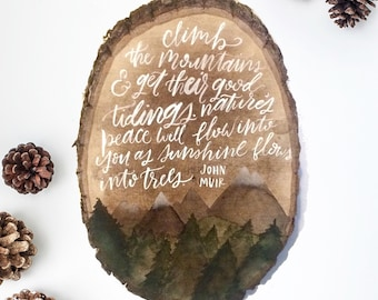 Wood Slice Watercolor John Muir Quote | Climb the Mountains