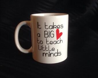 It takes a big heart to teach little minds, teachers mug, teacher gift