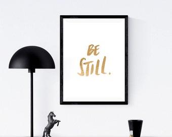 Be Still | Foiled Print | Wall Art | Wall Print | Art Print | Brush Lettering