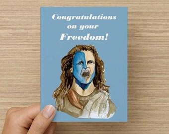 Greeting Card, Braveheart, Mel Gibson, Freedom