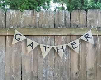 GATHER Burlap Banner - Customize!