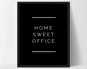 Instant Download, Home Sweet Office, Art Print, Quote, Inspirational Print Decor, Digital Art Print, Office Print, 12x16, Black