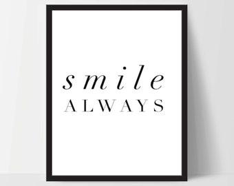 Instant Download, Smile Always, Art Print, Quote, Inspirational Print Decor, Digital Art Print, Office Print, 12x16, Black