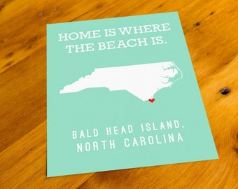 Bald Head Island, NC - Home Is Where The Beach Is - Art Print  - Your Choice of Size & Color!