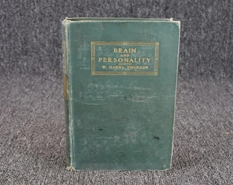 Brain And Personality Of The Physical Relations Of The Brain To The Mind C.1911