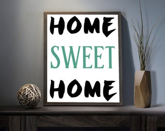 Home Sweet Home Digital Art Print - Inspirational Positive Wall Art, Motivational Beautiful Home Quote Art, Printable Home Print Typography