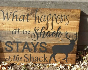 Stays at the shack sign