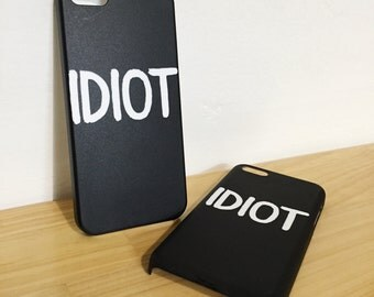 IDIOT - Full printed case for iPhone - by HeartOnMyFingers - CMB-040