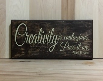 Creativity is contagious Einstein wood sign quote, wooden custom sign,  positive quote wall decor, inspirational wall art