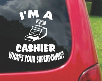 Set (2 Pieces) I'm a CASHIER What's Your Superpower? Sticker Decals 20 Colors To Choose From.  U.S.A Free Shipping