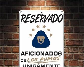 Reservado Aficionados de LOS PUMAS  Futbol Mexico UNAM 9 x 12 Predrilled Aluminum Sign  U.S.A Free Shipping